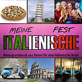 Play & Download Meine Italienische Fest. Hintergrundmusik aus Italien für eine italienische Nacht by Various Artists | Napster