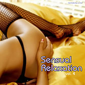 Play & Download Sensual Relaxation, Vol. 4 by Various Artists | Napster