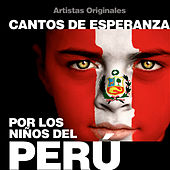Play & Download Cantos de Esperanza por los Niños del Perú by Various Artists | Napster
