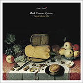 Play & Download Nourishments by Mark Dresser Quintet | Napster