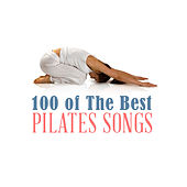 Play & Download 100 of the Best Pilates Songs by Various Artists | Napster