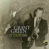 The Holy Barbarian: St Louis 1959 by Grant Green