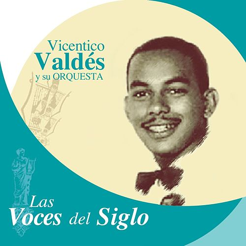 Play & Download Las Voces del Siglo: Vicentico Valdés by Vicentico Valdes | Napster