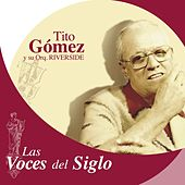 Play & Download Las Voces del Siglo: Tito Gómez by Tito Gómez | Napster
