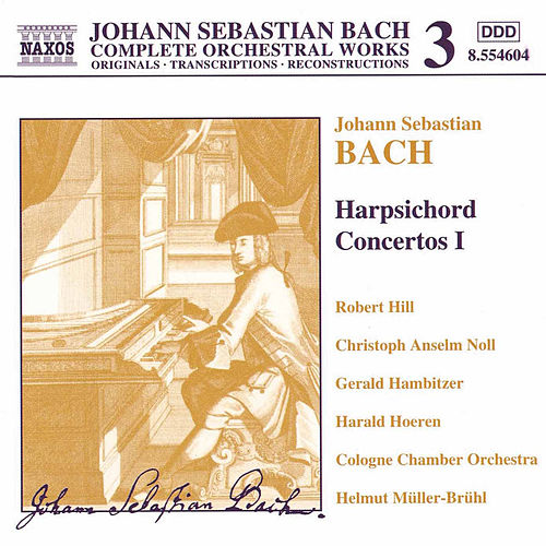 Play & Download Harpsichord Concertos I by Johann Sebastian Bach | Napster