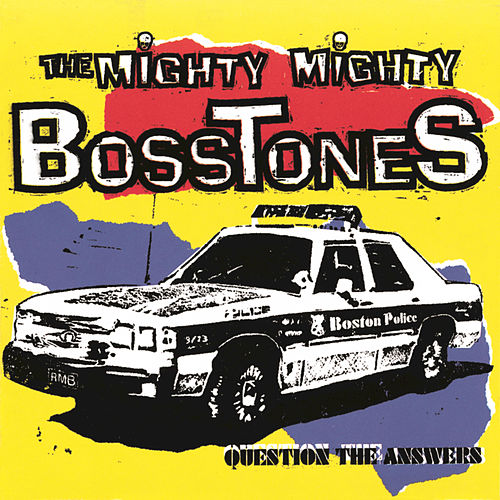 Play & Download Question The Answers by The Mighty Mighty Bosstones | Napster