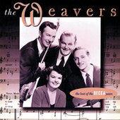 Play & Download Best Of The Decca Years by The Weavers | Napster