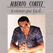 Play & Download Si Vieras Qué Fácil by Alberto Cortez | Napster