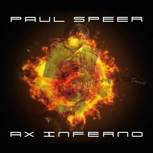 Play & Download Ax Inferno by Paul Speer | Napster