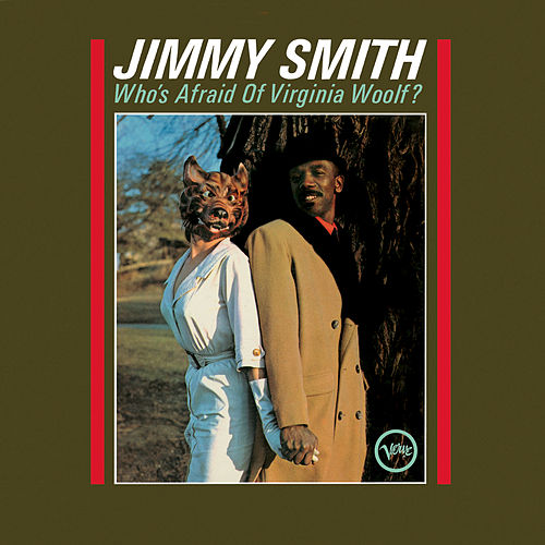 Who's Afraid Of Virginia Woolf by Jimmy Smith