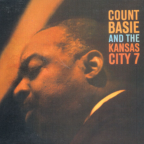 Count Basie And The Kansas City Seven by Count Basie