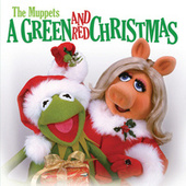 Play & Download The Muppets: A Green And Red Christmas by The Muppets | Napster