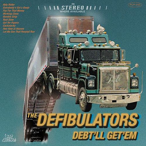 Play & Download Debt'll Get'em by The Defibulators | Napster