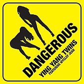 Play & Download Dangerous by Ying Yang Twins | Napster