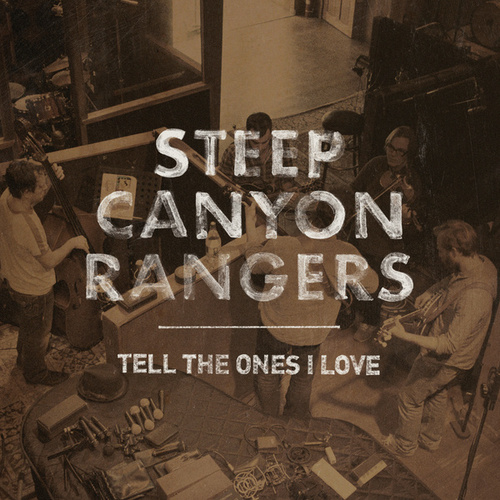 Tell The Ones I Love by Steep Canyon Rangers
