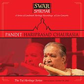 Swar Shikhar - The Taj Heritage Series: Live in Jaipur October 2001 by Pandit Hariprasad Chaurasia