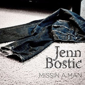 Play & Download Missin' a Man - Single by Jenn Bostic | Napster