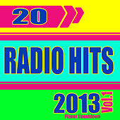 20 Radio Hits 2013, Vol. 1 by Planet Countdown