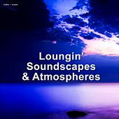 Play & Download Loungin' Soundscapes and Atmospheres by Various Artists | Napster
