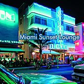 Play & Download Miami Sunset Lounge by Various Artists | Napster