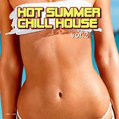 Play & Download Hot Summer Chill House, Vol.2 by Various Artists | Napster