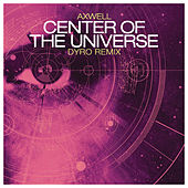 Center of the Universe (Remixes) by Axwell