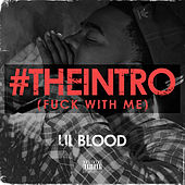 #theintro (F*ck with Me) by Lil Blood