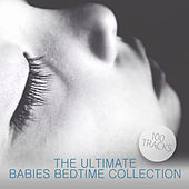 The Ultimate Babies Bedtime Collection by Various Artists