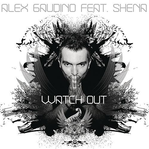 Play & Download Watch Out by Alex Gaudino | Napster