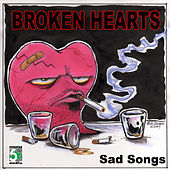 Play & Download Broken Hearts - Sad Songs by Various Artists | Napster