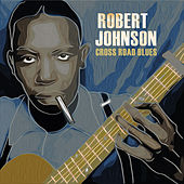 Play & Download Cross Road Blues by Robert Johnson | Napster
