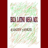 Play & Download Ibiza Latino Mega Mix by Daddy Yankee | Napster