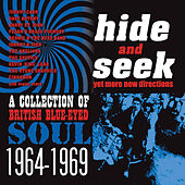 Play & Download Hide and Seek - A Collection of British Blue-Eyed Soul 1964-1969 (Remastered) by Various Artists | Napster
