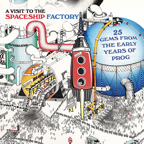 Play & Download A Visit to the Spaceship Factory - 25 Gems from the Early Years of Prog (Remastered) by Various Artists | Napster
