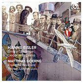 Play & Download Hanns Eisler: Ernste Gesänge - Lieder with piano by Various Artists | Napster