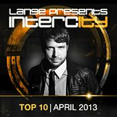 Play & Download Lange Pres. Intercity Top 10 April 2013 - Ep by Various Artists | Napster