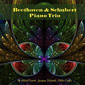 Play & Download Beethoven & Schubert: Piano Trio by Alfred Cortot | Napster