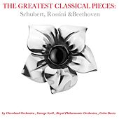The Greatest Classical Pieces: Beethoven & Rossini by Various Artists
