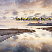 Play & Download The Perfect Lounge Grooves by Various Artists | Napster