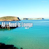 Play & Download All I Need Is Lounge, Vol. 2 by Various Artists | Napster