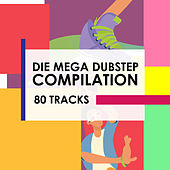 Play & Download Die mega Dubstep Compilation - 80 Tracks by Various Artists | Napster