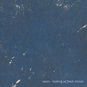 Looking At Black Mirror by Neon