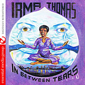 In Between Tears (Digitally Remastered) von Irma Thomas