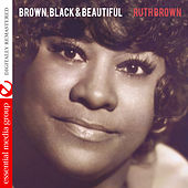 Play & Download Brown, Black & Beautiful (Digitally Remastered) by Ruth Brown | Napster