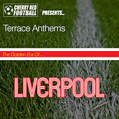 Play & Download The Golden Era of Liverpool: Terrace Anthems by Various Artists | Napster