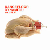 Play & Download Dancefloor Dynamite 13 by Various Artists | Napster