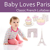 Baby Loves Paris: Classic French Lullabies by The Kiboomers