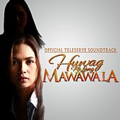 Huwag Ka Lang Mawawala (Original Motion Picture Soundtrack) - EP by Various Artists