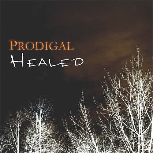 Play & Download Healed by Prodigal   Napster