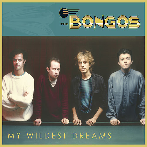 Play & Download My Wildest Dreams - Single by The Bongos | Napster